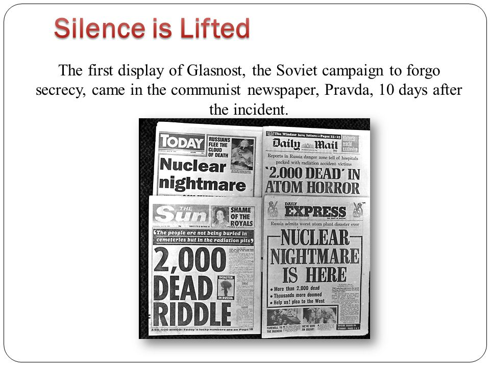 The first display of Glasnost, the Soviet campaign to forgo secrecy, came in the communist newspaper, Pravda, 10 days after the incident.