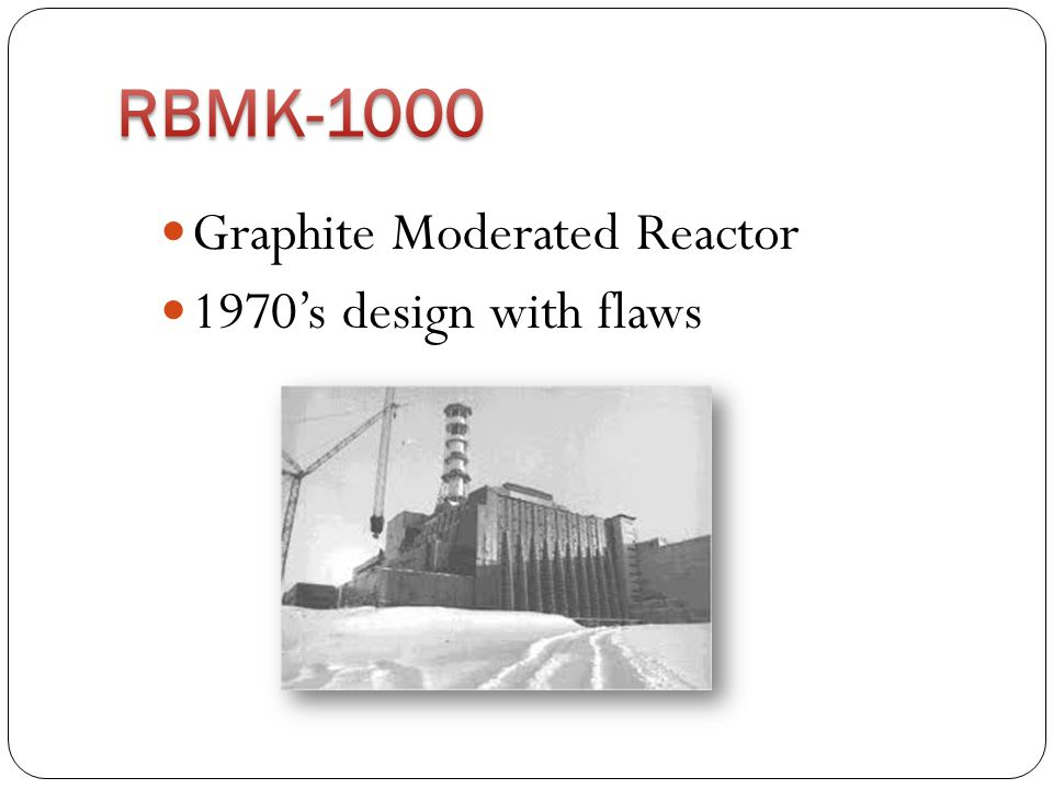 Graphite Moderated Reactor 1970's design with flaws