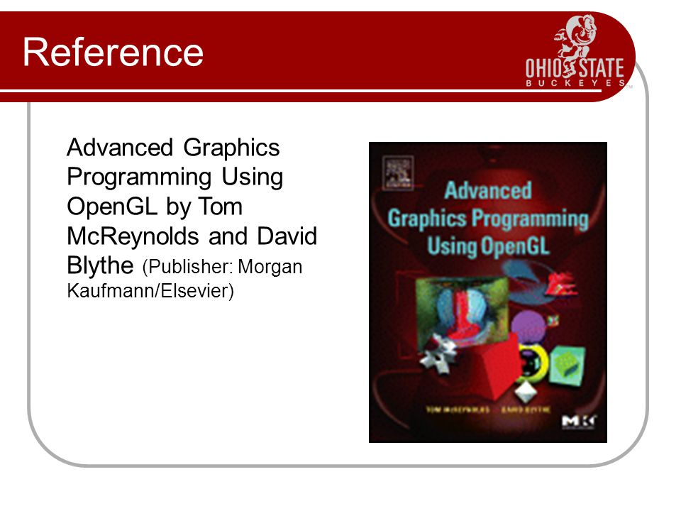 Reference Advanced Graphics Programming Using OpenGL by Tom McReynolds and David Blythe (Publisher: Morgan Kaufmann/Elsevier)