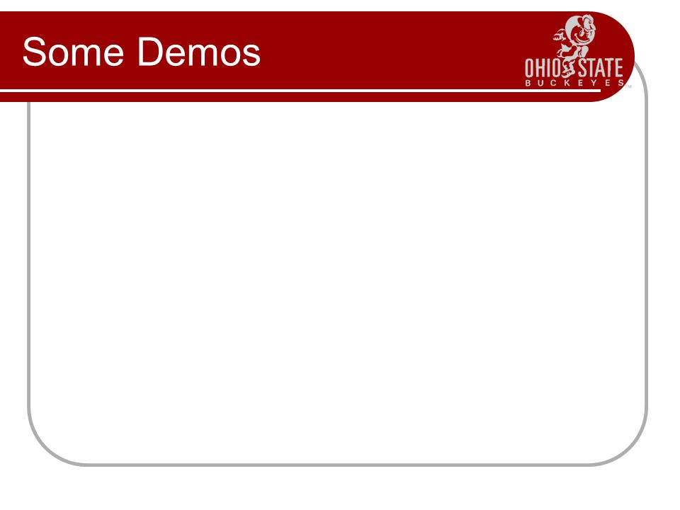 Some Demos