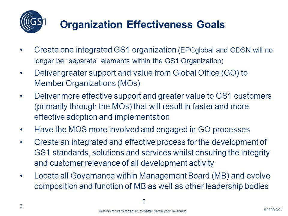 Moving forward together, to better serve your business ©2009 GS1 14 Governing Principles of the New GSMP