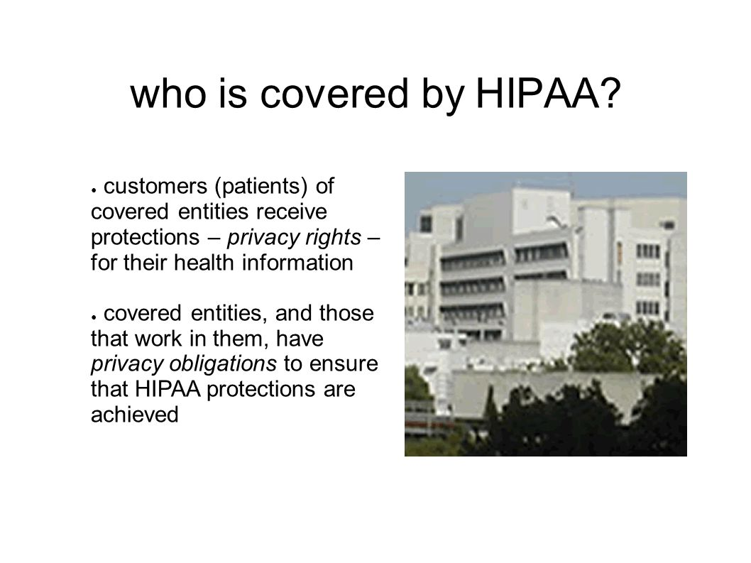 who is covered by HIPAA.