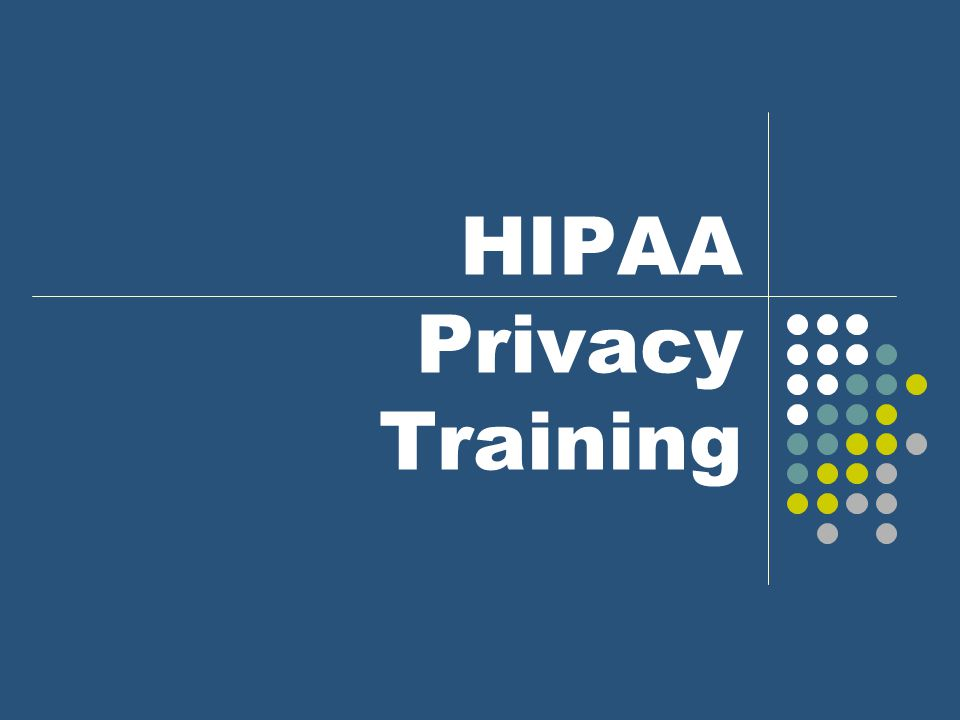 HIPAA Privacy Training