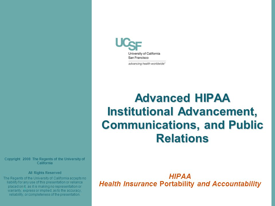 32 One Last Time HHelping UCSF comply with HIPAA is everyone's job.