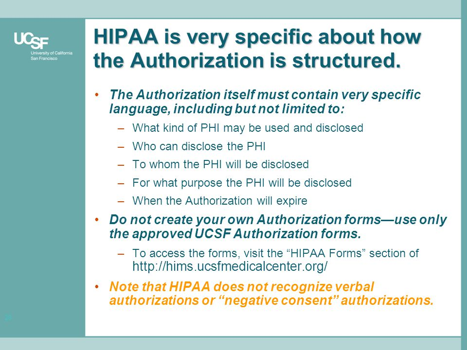 28 HIPAA is very specific about how the Authorization is structured.