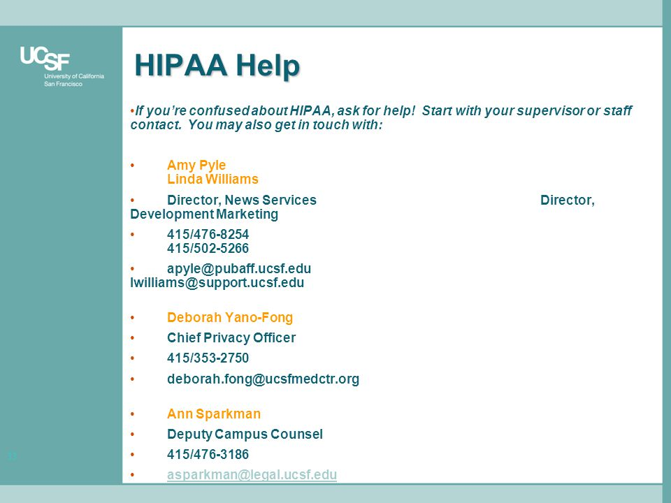 33 HIPAA Help If you're confused about HIPAA, ask for help.