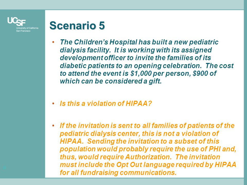 38 Scenario 5 The Children's Hospital has built a new pediatric dialysis facility.