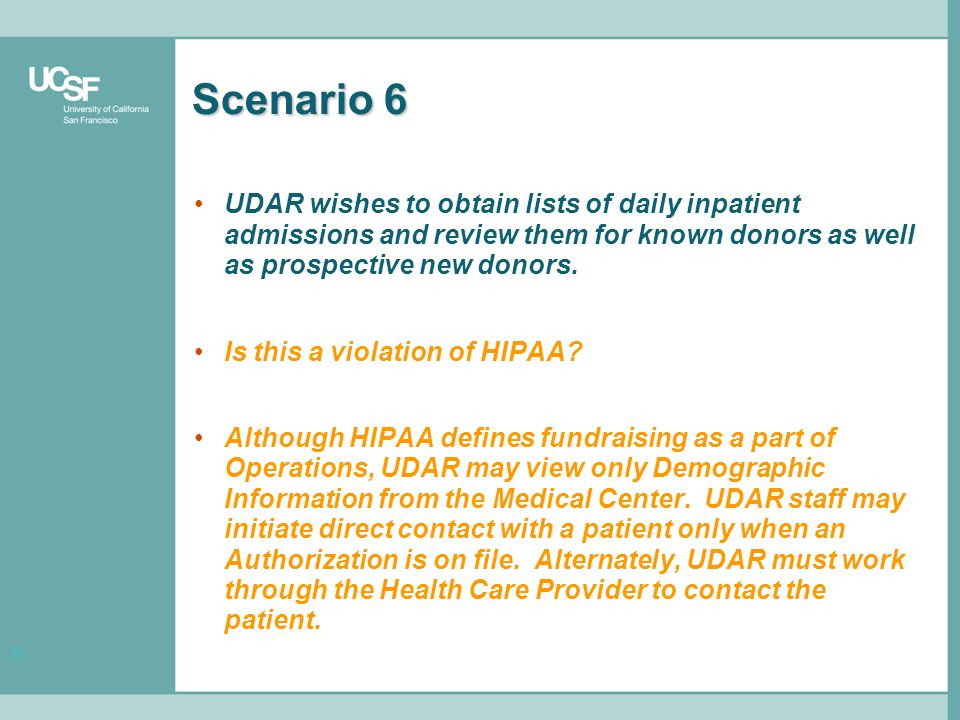 39 Scenario 6 UDAR wishes to obtain lists of daily inpatient admissions and review them for known donors as well as prospective new donors.