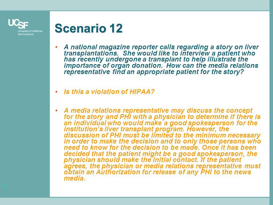 45 Scenario 12 A national magazine reporter calls regarding a story on liver transplantations.