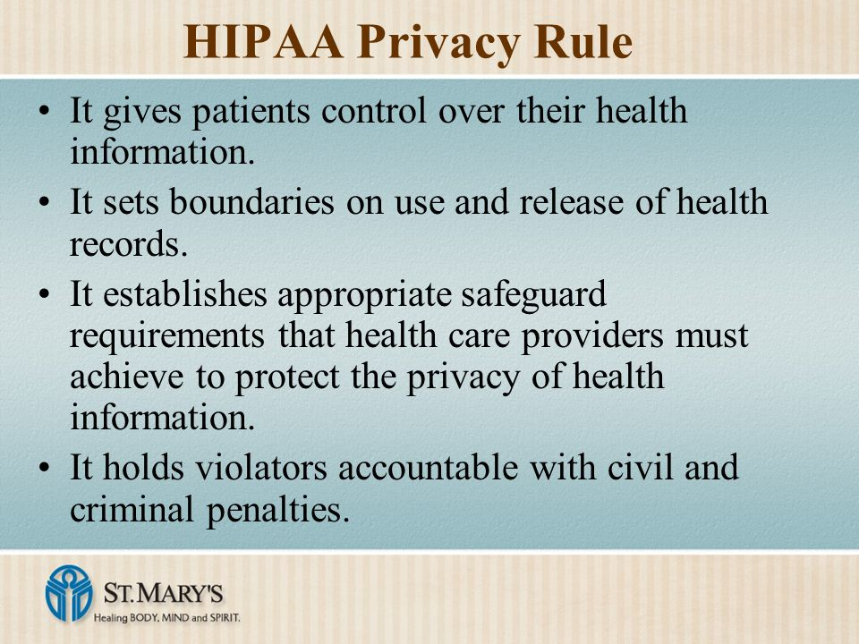 the benefits of hipaa The university's health plans are required by law to protect the privacy of your health information as described by the federal health insurance portability and accountability act (hipaa), give you a notice of the plans' legal duties and privacy practices, and follow the current notices (linked below.
