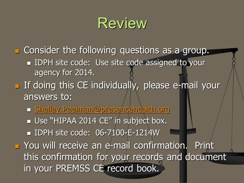 Review Consider the following questions as a group. Consider the following questions as a group. IDPH site code: Use site code assigned to your agency