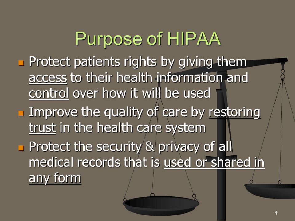 4 Purpose of HIPAA Protect patients rights by giving them access to their health information and control over how it will be used Protect patients rig
