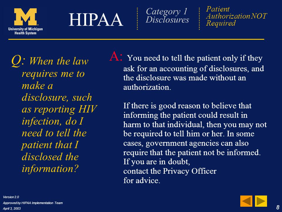 Version 2.0 Approved by HIPAA Implementation Team April 3, 2003 19 HIPAA Frequently Asked Questions Q: What if I'm not supposed to leave a message.
