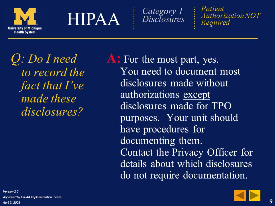 Version 2.0 Approved by HIPAA Implementation Team April 3, 2003 20 HIPAA Frequently Asked Questions Q: How much information is it OK to leave.