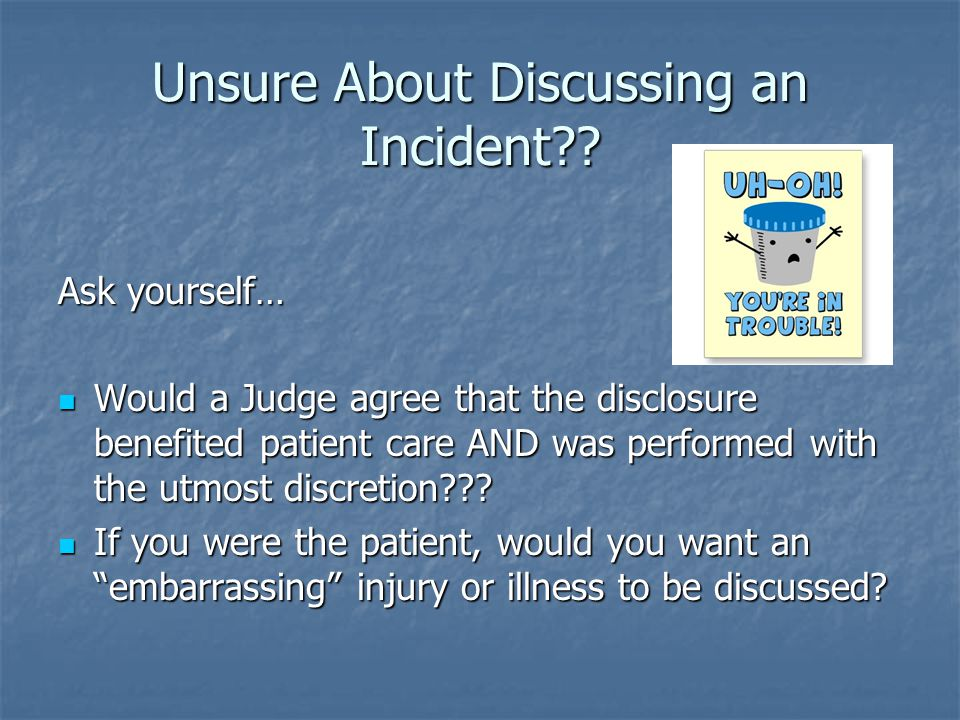 Unsure About Discussing an Incident?.