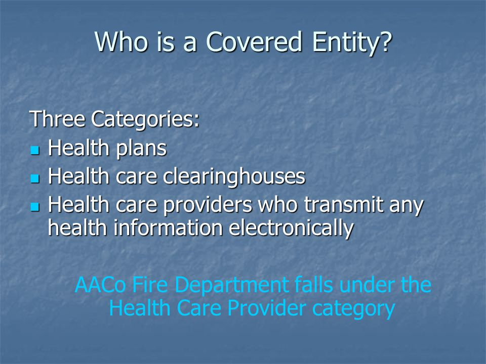 Who is a Covered Entity.