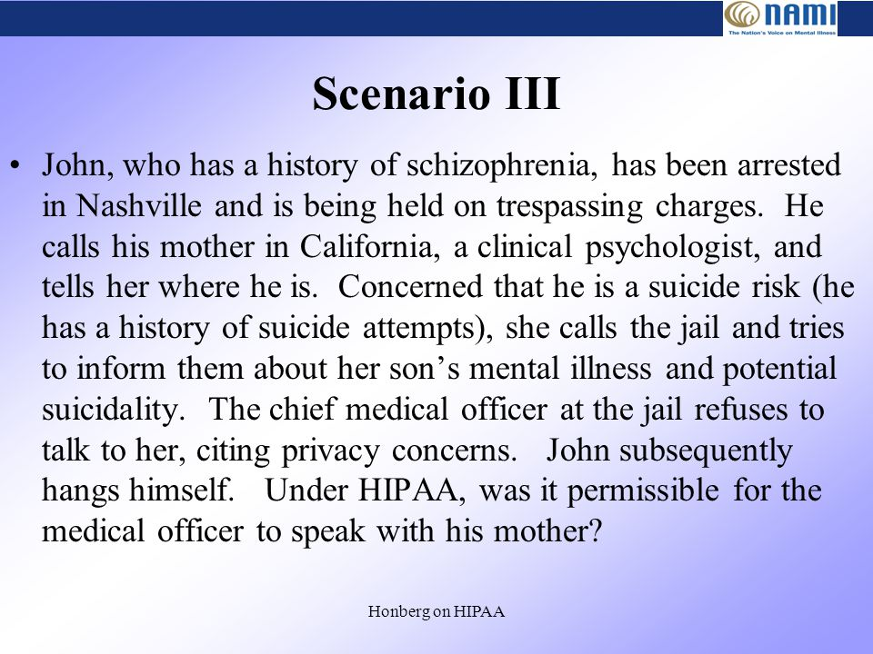 Scenario III John, who has a history of schizophrenia, has been arrested in Nashville and is being held on trespassing charges.