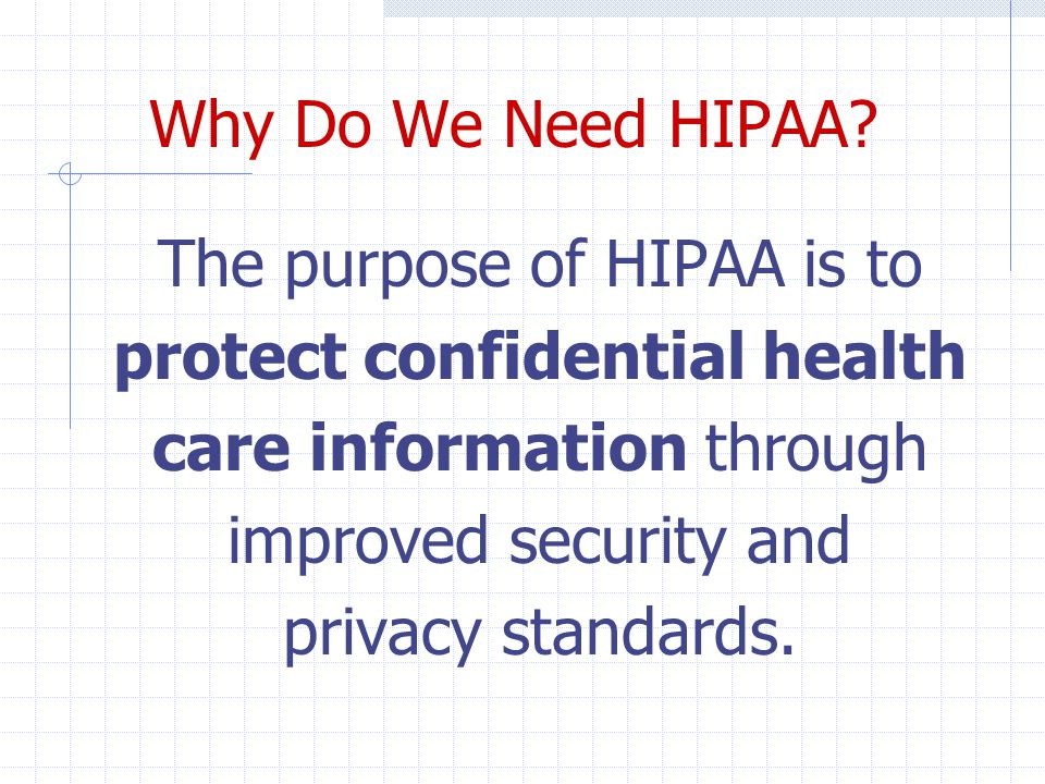 Why Do We Need HIPAA.