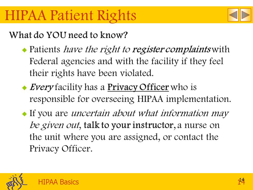 HIPAA Basics14 14 HIPAA Patient Rights What do YOU need to know.
