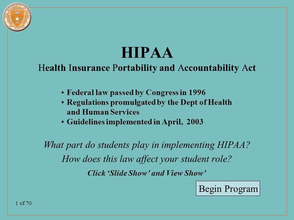 1 of 70 HIPAA Health Insurance Portability and Accountability Act What part do students play in implementing HIPAA.