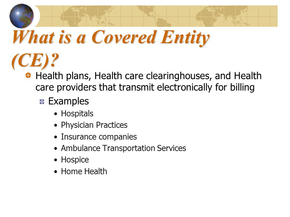 What is a Covered Entity (CE).