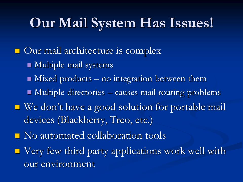 Our Mail System Has Issues.