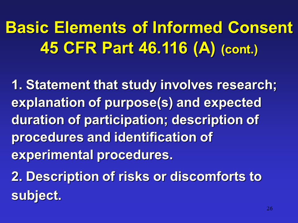 26 1. Statement that study involves research; explanation of purpose(s) and expected duration of participation; description of procedures and identifi