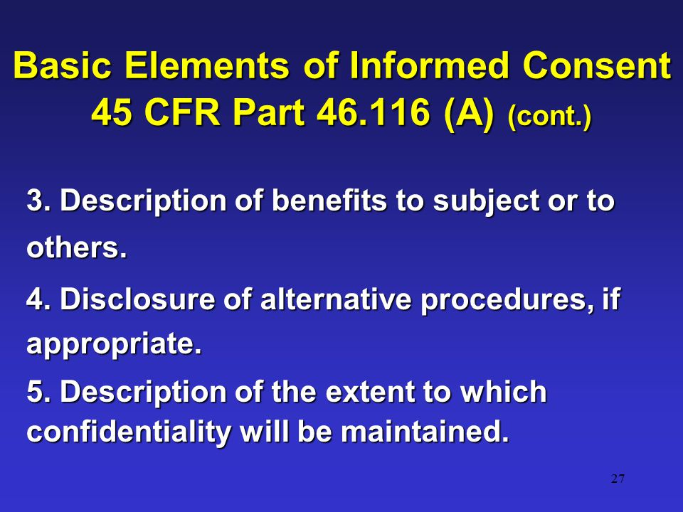 27 Basic Elements of Informed Consent 45 CFR Part 46.116 (A) (cont.) 3.