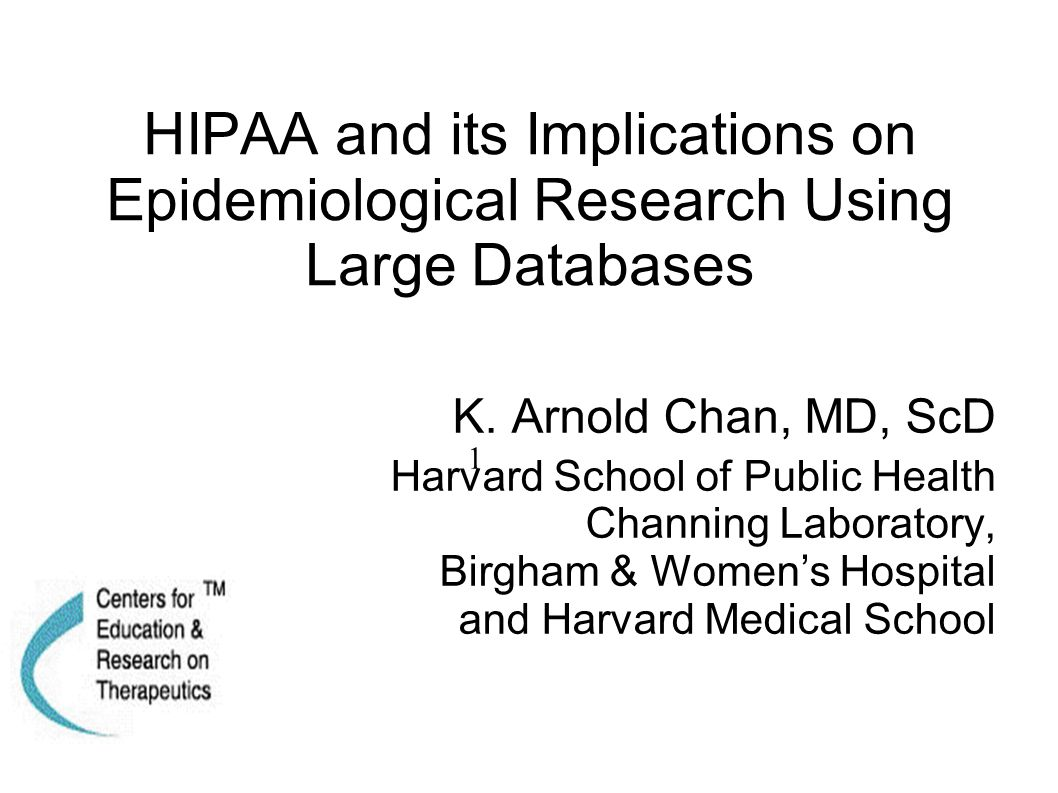 HIPAA and its Implications on Epidemiological Research Using Large Databases K.