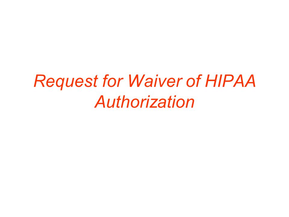 Request for Waiver of HIPAA Authorization