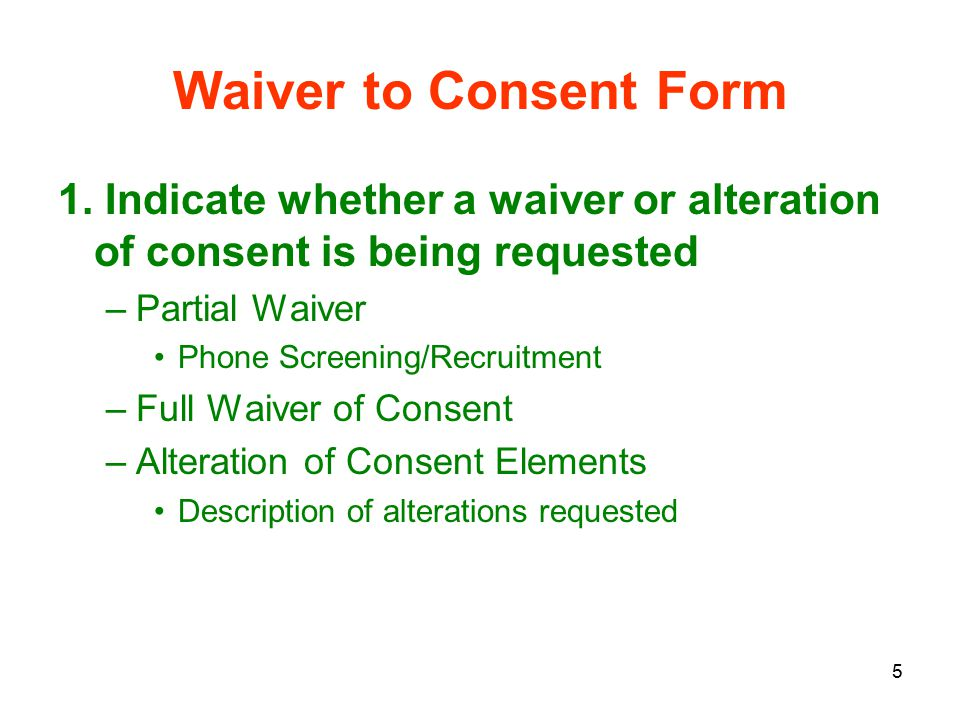 6 Waiver to Consent Form 2.Will the research involve greater than minimal risk.