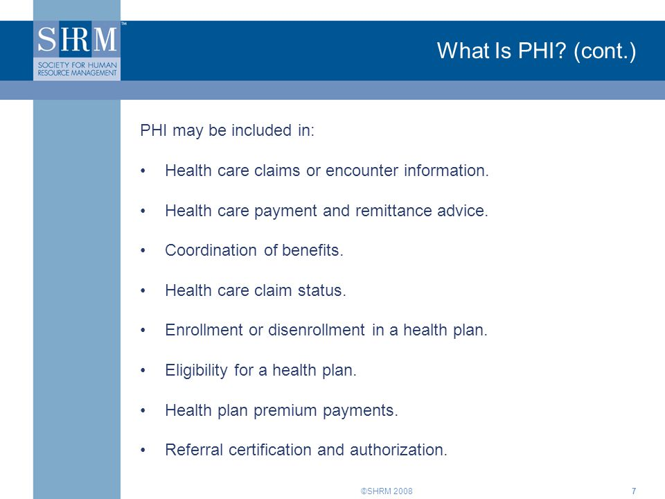 ©SHRM 2008 Employees' Rights (cont.) Employees have a right to: A copy of their medical records (a reasonable fee for copying and mailing records may be assessed).