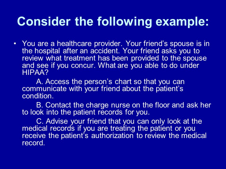 Consider the following example: You are a healthcare provider.