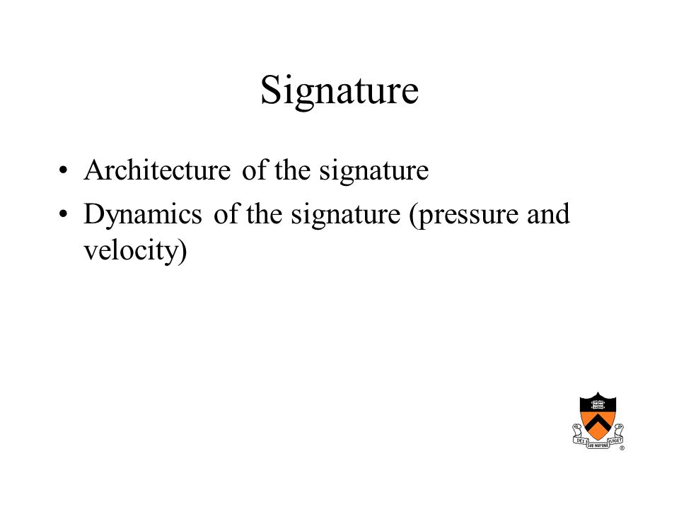 Signature Architecture of the signature Dynamics of the signature (pressure and velocity)