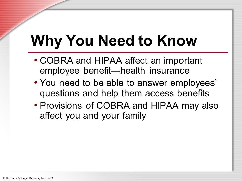 © Business & Legal Reports, Inc. 0609 COBRA Questions?