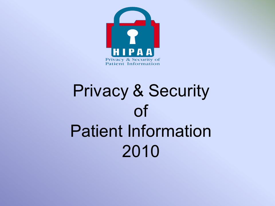 HIPAA Guidance for Staff Computer Security Never leave patient information displayed on your computer Log out or lock down your computer if you step away Protect your Passwords –Change your password at regular intervals –Never write down your password –Do not share your password Create a strong password –Minimum of 8 characters in length –Does not include the User ID.