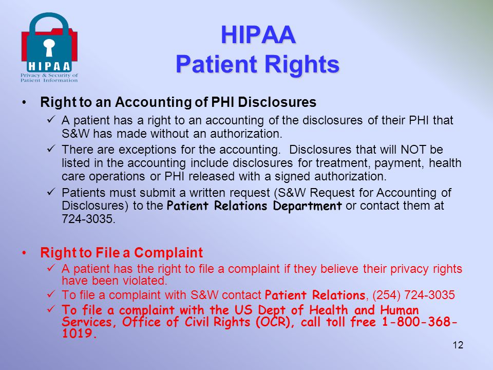 HIPAA Patient Rights Right to an Accounting of PHI Disclosures A patient has a right to an accounting of the disclosures of their PHI that S&W has mad