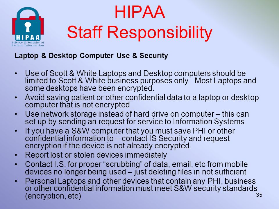 Laptop & Desktop Computer Use & Security Use of Scott & White Laptops and Desktop computers should be limited to Scott & White business purposes only.