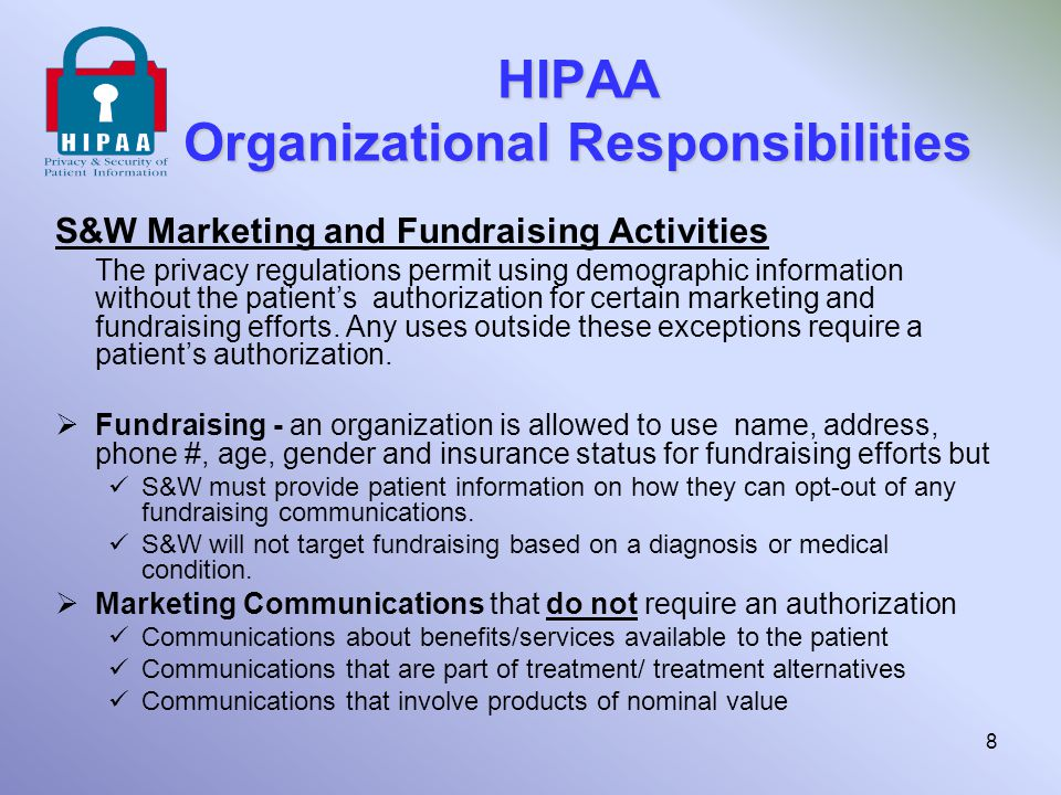 HIPAA Organizational Responsibilities Business Associate Agreements A business associate is any external individual, business or vendor that Perform a service on behalf of Scott & White and The Service requires the use/disclosure of patient's Protected Health Information Business Associate Agreement is required to assure that the business associate will protect and secure PHI as required by HIPAA standards.