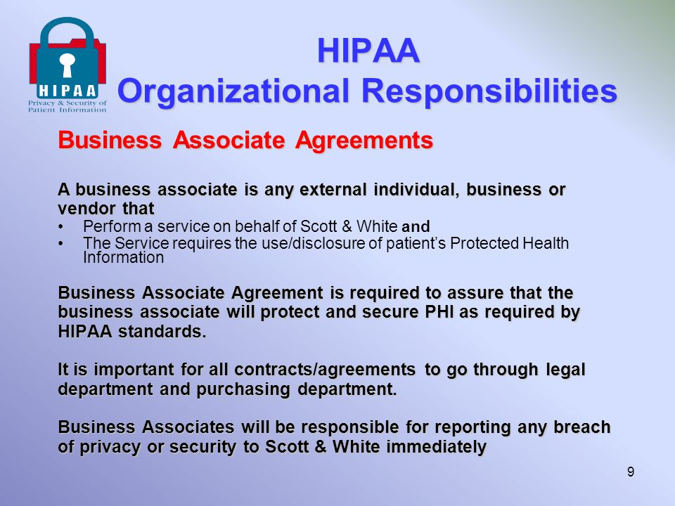 HIPAA Guidance for Staff Physical Security Secure rooms, work stations, mailrooms Place printers, fax machines, copiers in secure locations away from public Secure file cabinets, drawers, mailboxes that hold protected information Keep protected information from public view Do not play voice messages or hold sensitive conversations on a speaker phone 30