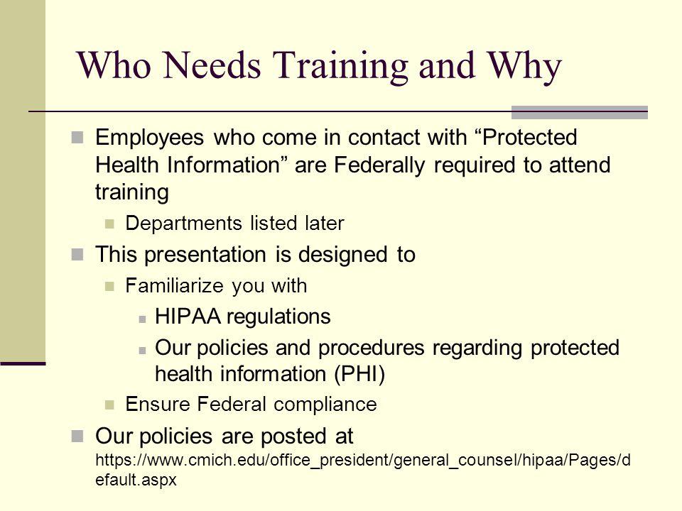 Who May Use PHI.CMU workforce members trained on HIPAA privacy.