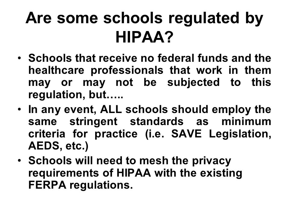 Are some schools regulated by HIPAA.