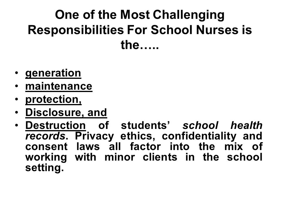 One of the Most Challenging Responsibilities For School Nurses is the…..