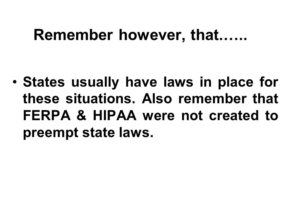 Remember however, that.….. States usually have laws in place for these situations.