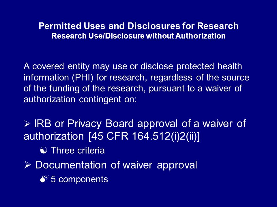 Approval of a Waiver Documented approval of a waiver must be obtained from either an 1.