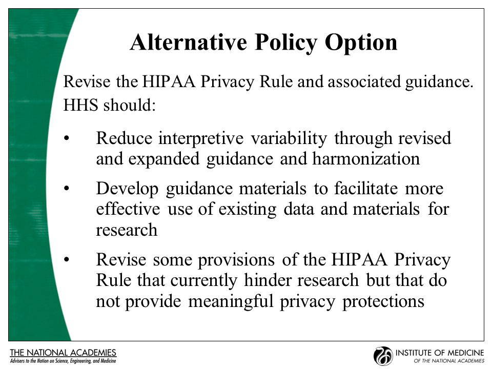 Alternative Policy Option Revise the HIPAA Privacy Rule and associated guidance.