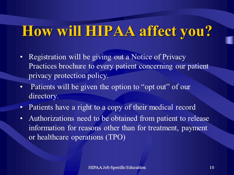HIPAA Job Specific Education10 How will HIPAA affect you.