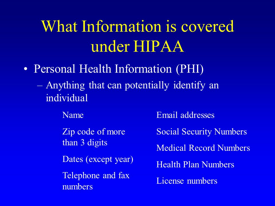 HIPAA Stipulations for Using and Releasing Information Authorization –limited in time and scope –Non-routine purpose –Example : Patient is actively participating in a research protocol and personal health information will be shared with a clinical service or university
