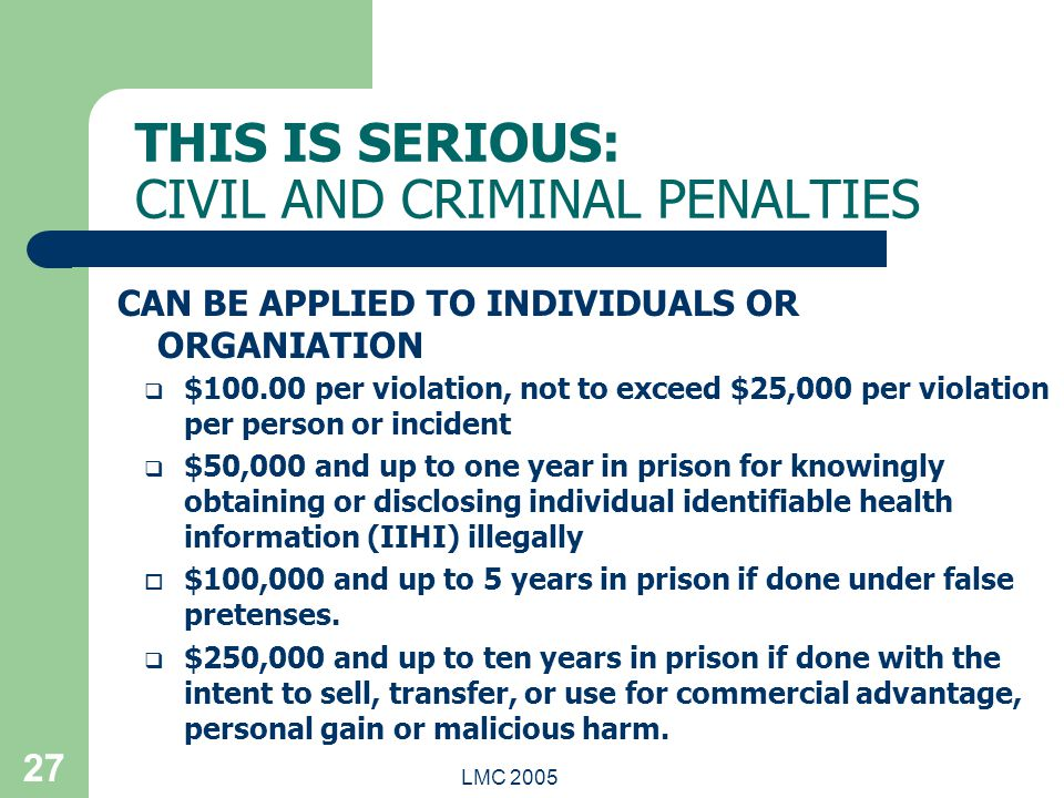 LMC 2005 27 THIS IS SERIOUS: CIVIL AND CRIMINAL PENALTIES CAN BE APPLIED TO INDIVIDUALS OR ORGANIATION  $100.00 per violation, not to exceed $25,000