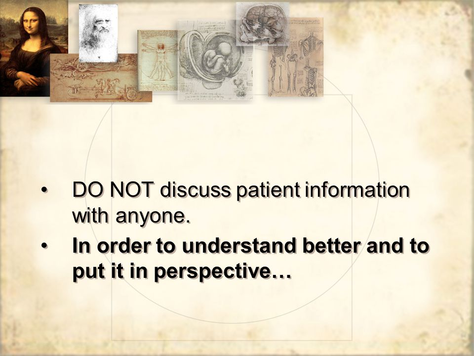 DO NOT discuss patient information with anyone.